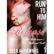 Run to Him, Part 1: Release - eBook