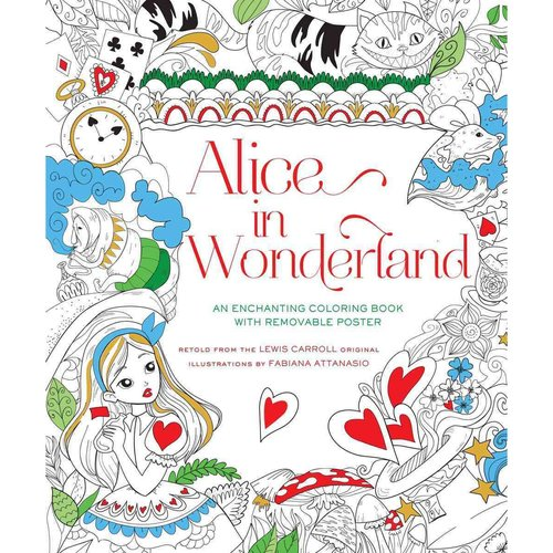 Classic Coloring: Alice in Wonderland (Adult Coloring Book): 55 Removable Col...