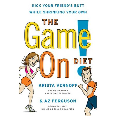 The Game On! Diet : Kick Your Friend's Butt While Shrinking Your