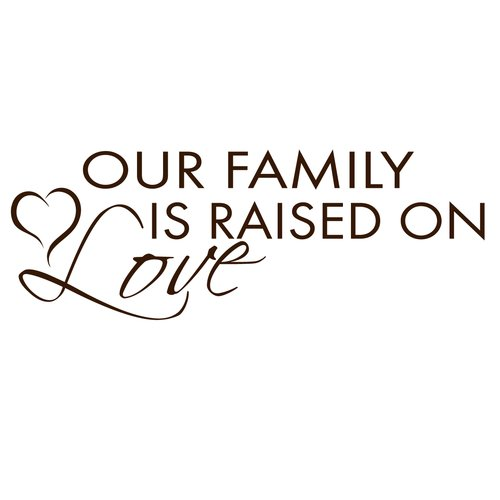 Fireside Home Our Family is Raised on Love Wall Decal