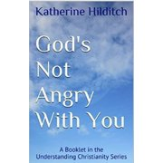God's Not Angry With You - eBook
