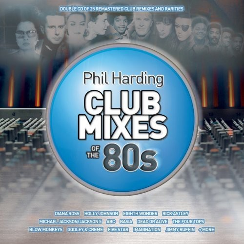 Phil Harding Club Mixes of the 80s / Various