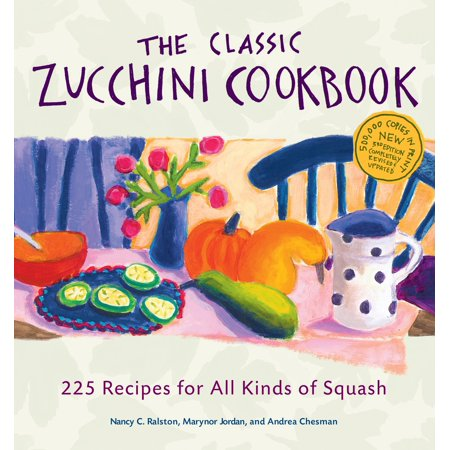 The Classic Zucchini Cookbook : 225 Recipes for All Kinds of Squash - Squash Halloween Recipes