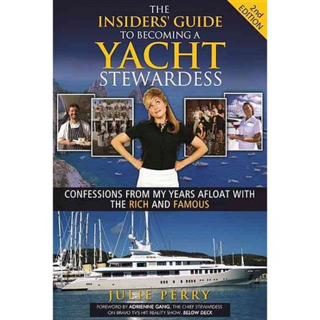 The Insiders Guide To Becoming A Yacht Stewardess  Confessions From My Years Afloat With The Rich And Famous
