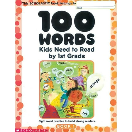 100 Words Kids Need to Read by 1st Grade: Sight Word Practice to Build Strong Readers (Paperback) Reading Sight Words