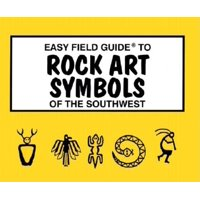 Easy Field Guides: Easy Field Guide to Rock Art Symbols of the Southwest (Paperback)