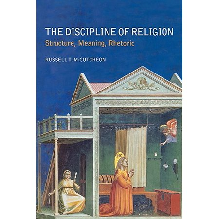 The Discipline of Religion : Structure, Meaning,