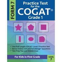Practice Test for the CogAT Grade 1 Form 7 Level 7 : Gifted and Talented Test Prep for First Grade; CogAT Grade 1 Practice Test; CogAT Form 7 Grade 1, Gifted and Talented COGAT Test Prep, Practice Test for Children Grade One, Gifted and Talented Test Prep