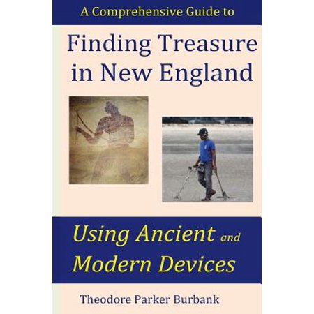 Finding Treasure in New England Using Ancient and Modern Devices : Discover Fortunes Metal Detectors Cannot (This Usb Storage Device Cannot Be Used Ps4)