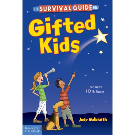 The Survival Guide for Gifted Kids : For Ages 10 and Under