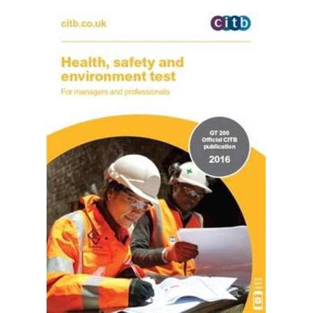 Health Safety and Environment Test for Managers and Professionals: GT 200 2016