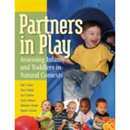 Partners In Play Assessing Infants And Toddlers In Natural Contexts By Gail Ensher