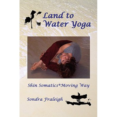 Land to Water Yoga : Shin Somatics Moving Way