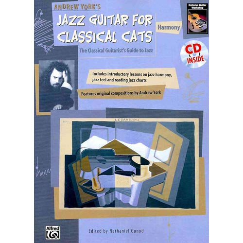 Andrew York's Jazz Guitar for Classical Cats: The Classical Guitarist's Guide to Jazz:... by