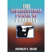 The Supernatural Power of Prophecy (Paperback)