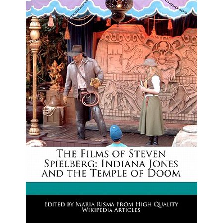 The Films of Steven Spielberg : Indiana Jones and the Temple of