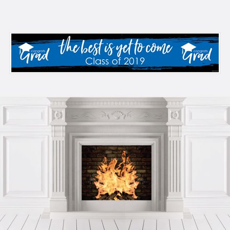 Blue Grad - Best is Yet to Come - Royal Blue 2019 Graduation Party Decorations Party - Banner Graduation