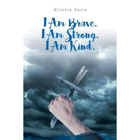 I Am Brave. I Am Strong. I Am Kind. (Paperback)