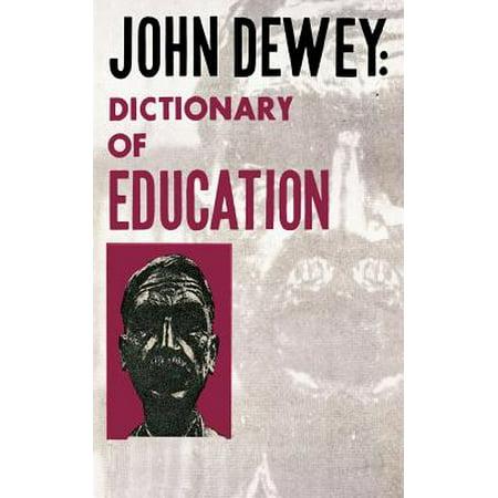John Dewey - Dictionary of Education (Definition Of Education According To John Dewey)