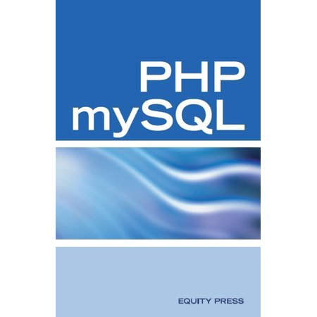 PHP mySQL Web Programming Interview Questions, Answers, and Explanations: PHP mySQL FAQ -
