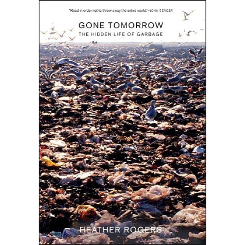 Gone Tomorrow: The Hidden Life of Garbage