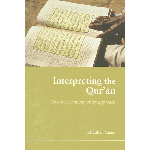 Interpreting the Qur'an : Towards a Contemporary Approach