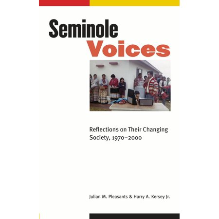 Seminole Voices : Reflections on Their Changing Society, 1970-2000 - Voice Changing