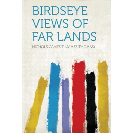(Birdseye Views of Far Lands)