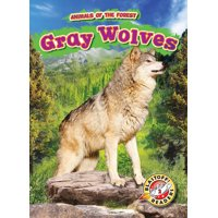 Animals of the Forest: Gray Wolves (Hardcover)