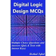 Digital Logic Design MCQs: Multiple Choice Questions and Answers (Quiz & Tests with Answer Keys) - eBook