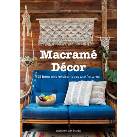 Macrame Decor : 25 Boho-Chic Patterns and Project Ideas