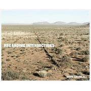 David Goldblatt: Regarding Intersections (Hardcover)