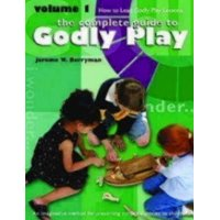 Godly Play (Paperback): Godly Play Volume 1: How to Lead Godly Play Lessons (Paperback)
