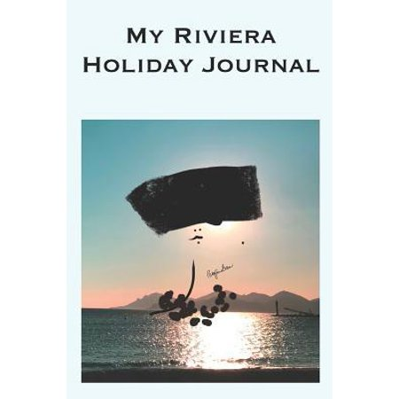 My Riviera Holiday Journal: Stylishly illustrated little notebook where you can create wonderful memories of your visit to the French Riviera.