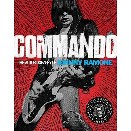 Commando: The Autobiography of Johnny Ramone by