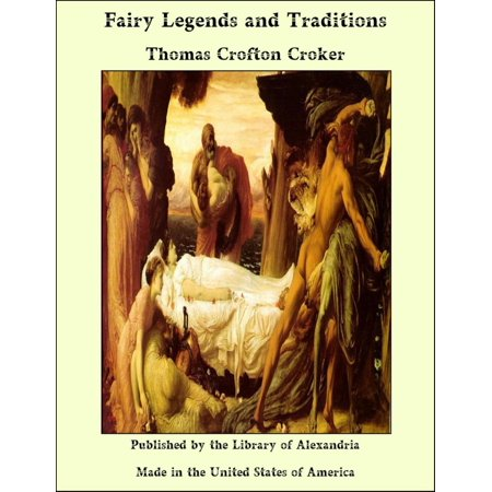 Fairy Legends and Traditions of the South of Ireland - eBook