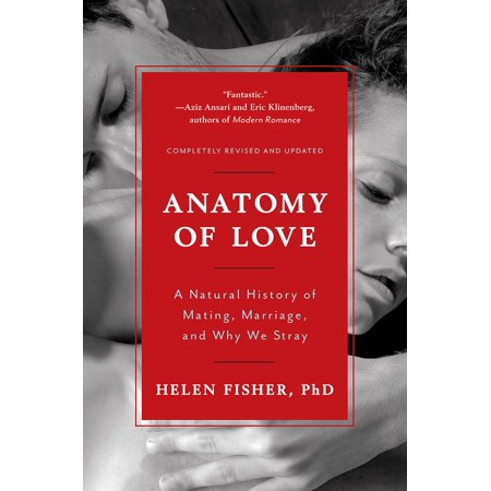 (Anatomy of Love : A Natural History of Mating, Marriage, and Why We Stray)