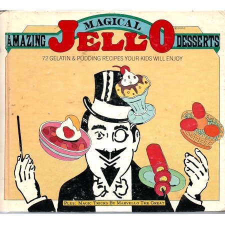 Amazing Magical JELL-O Desserts Cookbook Jello - Your Family Favorite Recipes