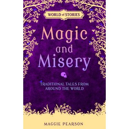 Magic and Misery : Traditional Tales from Around the