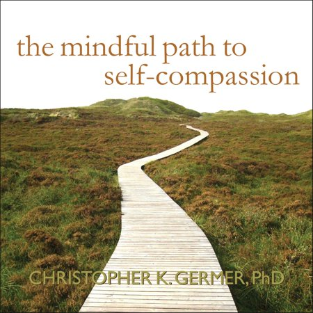 The Mindful Path to Self-Compassion - Audiobook