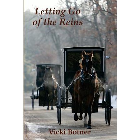 Letting Go of the Reins : The True Story of a Man Who Left the Amish and the Woman Who Helped Him](Amish Man)