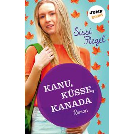 Kanu, Küsse, Kanada: Erster Roman der Mimi-Reihe - eBook (Günstige Gläser Kanada)