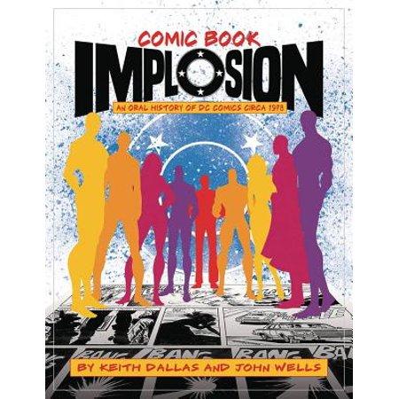 Comic Book Implosion: An Oral History of DC Comics Circa 1978 (Halloween 1978 Novel)