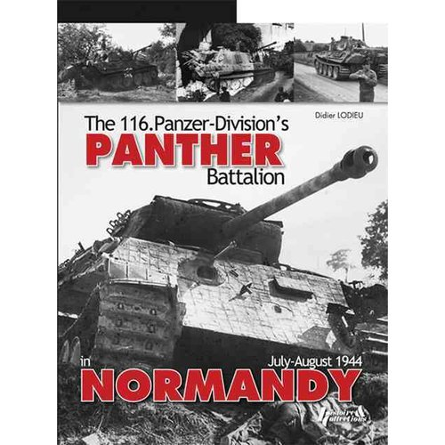 The 116.Pz.Div's Panther Battalion, the I./Pz.Rgt.24 During the Battle of Normandy: July - August 1944