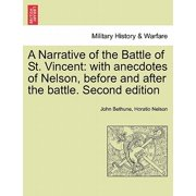 A Narrative of the Battle of St. Vincent : With Anecdotes of Nelson, Before and After the Battle. Second Edition