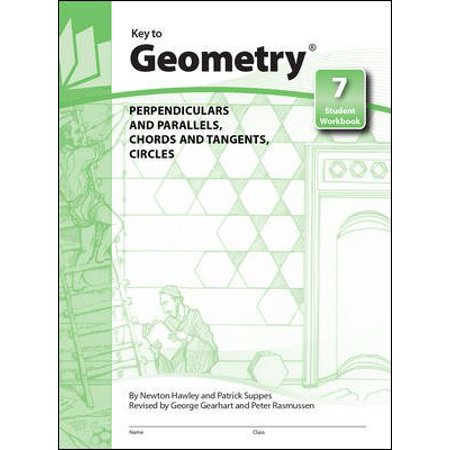 (Key to Geometry, Book 7: Perpendiculars and Parallels, Chords and Tangents, Circles)