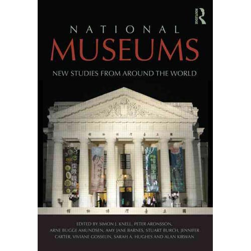 National Museums : New Studies from Around the World