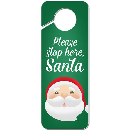 Please Stop Here Santa Christmas Plastic Door Knob Hanger - Santa Stop Here Sign