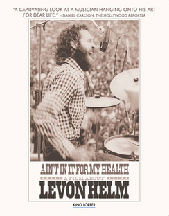 Ain't In It for My Health: A Film About Levon Helm (Blu-ray) by LORBER FILMS