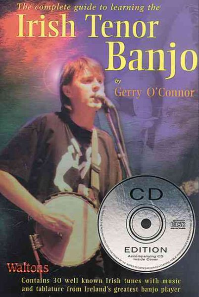 The Complete Guide to Learning the Irish Tenor Banjo by
